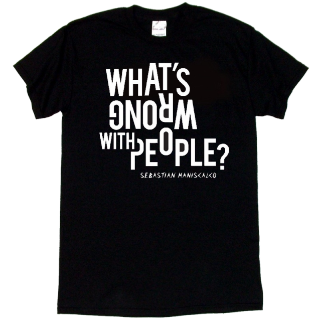Sebastian Maniscalco Black Tee- What's Wrong With People?